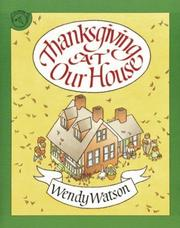 Cover of: Thanksgiving at Our House | Wendy Watson