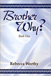 Cover of: Brother Why (Book 1) (Brother Why?) | Rebecca Worthy