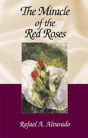 Cover of: The Miracle of the Red Roses | Rafael A. Alvarado