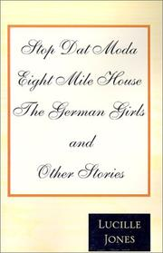 Cover of: Stop Dat Moda/Eight Mile House/the German Girls | Lucille Jones