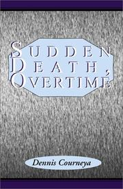 Cover of: Sudden Death, Overtime | Dennis Courneya