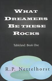 Cover of: What Dreamers Be These Rocks