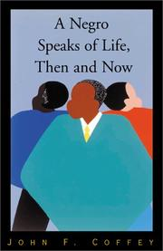 Cover of: A Negro Speaks of Life, Then and Now | John F. Coffey