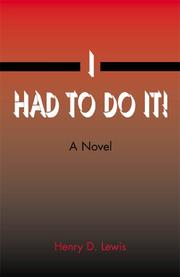 Cover of: I Had to Do It! | Henry D. Lewis
