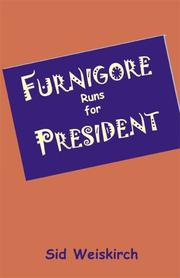 Cover of: Furnigore Runs for President | Sid Weiskirch