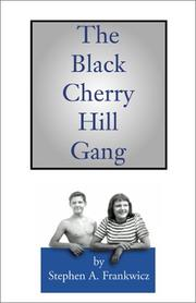 Cover of: The Black Cherry Hill Gang by Stephen Frankwicz, Stephen A. Frankwicz