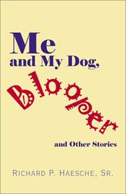 Cover of: Me and My Dog, Blooper | Richard P., Sr. Haesche