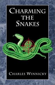 Cover of: Charming the Snakes | Charles Winnicky