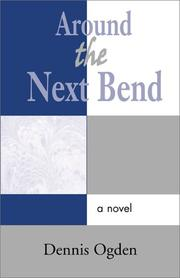 Cover of: Around the Next Bend | Dennis Ogden