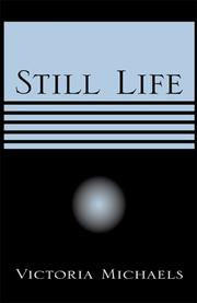 Cover of: Still Life | Victoria Michaels