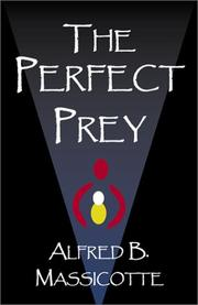 Cover of: The Perfect Prey | Alfred B. Massicotte