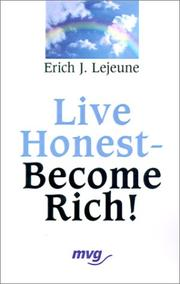 Cover of: Live Honest-Become Rich | Erich J. Lejeune