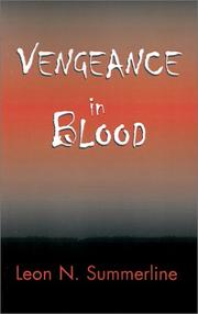Cover of: Vengeance in Blood | Leon N. Summerline