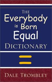Cover of: The Everybody is Born Equal Dictionary | Dale Trombley