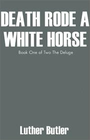 Cover of: Death Rode a White Horse | Luther Butler