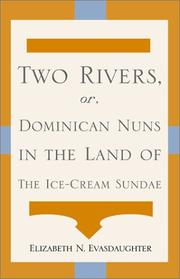 Two Rivers, or, Dominican Nuns in the Land of The Ice-Cream Sundae
