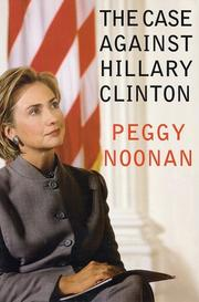 Cover of: The case against Hillary Clinton | Peggy Noonan