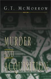 Cover of: Murder and Acquisition | G. T. McMorrow