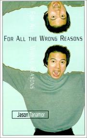 Cover of: For All the Wrong Reasons | Jason Tanamor
