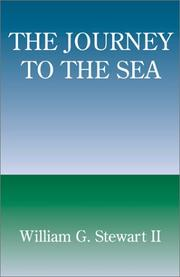 The Journey to the Sea by William G., II Stewart, William G. Stewart II
