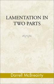 Cover of: Lamentation in Two Parts | Darrell McBreairty