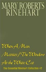 Cover of: When A Man Marries/The Window At the White Cat | Mary Roberts Rinehart