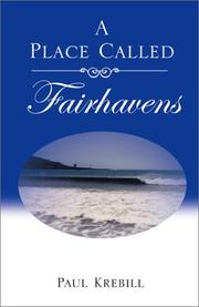 Cover of: A Place Called Fairhavens | Paul Krebill