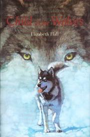 Cover of: Child of the wolves | Elizabeth Hall