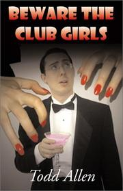 Cover of: Beware the Club Girls | Todd Allen