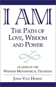 Cover of: I Am: The Path of Love, Wisdom and Power
