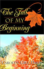 Cover of: The Fall of My Beginning | Carolyn Gill Davis