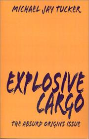 Cover of: Explosive - Cargo | Michael Jay Tucker