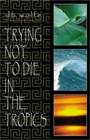 Cover of: Trying Not to Die in the Tropics | David Brian Martin