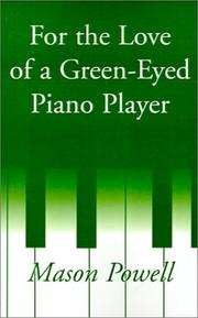 Cover of: For the Love of a Green-Eyed Piano Player