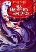 Cover of: Six Haunted Hairdos (Hamlet Chronicles)