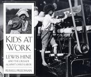 Cover of: Kids at Work: Lewis Hine and the Crusade Against Child Labor