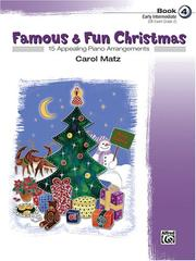 Cover of: Famous & Fun Christmas, Book 4 (Early Intermediate) | Carol Matz
