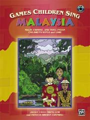 Cover of: Games Children Sing... Malaysia: Malay, Chinese, and Tamil-Indian Children's Songs and Lore