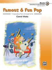 Cover of: Famous & Fun Pop, Book 3 (Elementary to Late Elementary): 11 Appealing Piano Arrangements (Famous & Fun) | Carol Matz