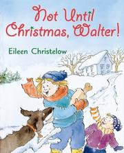 Cover of: Not Until Christmas, Walter!