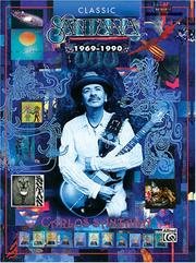 Cover of: Classic Santana (1969-1990) Authentic Guitar Tab Edition