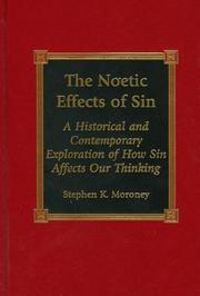 Cover of: The Noetic Effects of Sin: An Historical and Contemporary Exploration of How Sin Affects Our Thinking | Stephen K. Moroney