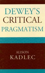 Cover of: Dewey's critical pragmatism