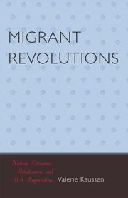 Cover of: Migrant Revolutions: Haitian Literature, Globalization, and U.S. Imperialism (After the Empire: the Francophone World and Postcolonial France)