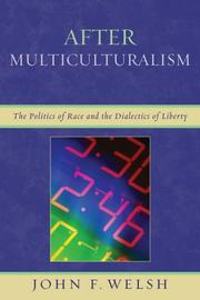 Cover of: After Multiculturalism | John F. Welsh