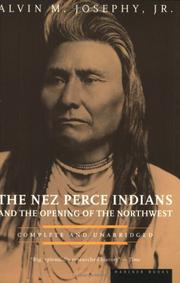 Cover of: The Nez Perce Indians and the opening of the Northwest