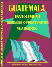 Cover of: Guatemala Business & Investment Opportunities Yearbook