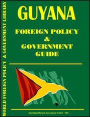 Cover of: Guyana Foreign Policy and Government Guide | USA International Business Publications