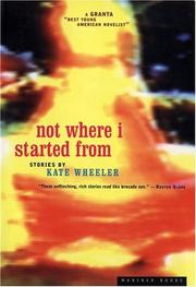 Cover of: Not Where I Started From by Kate Wheeler