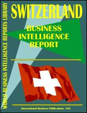 Cover of: Switzerland Business Intelligence Report | USA International Business Publications